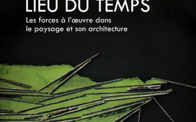 Les forces à l'oeuvre dans le paysage et son architecture
