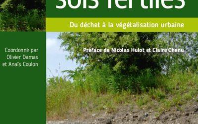 Ouvrage : «Créer des sols fertiles, du déchet à la végétalisation urbaine»