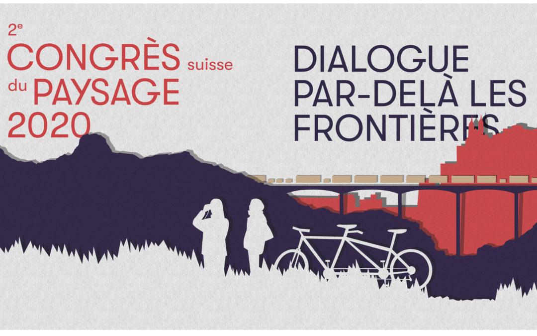 2ème congrès du paysage Suisse: Dialogue par-delà les frontières